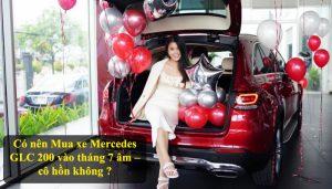 Có nên Mua xe Mercedes GLC 200 vào tháng 7 âm – cô hồn không ?