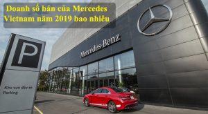 Năm 2019 Mercedes-Benz Vietnam bán được bao nhiêu xe ?